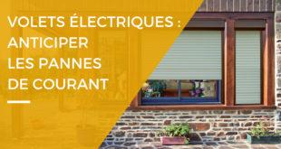 Comment actionner des volets électriques en cas de panne de courant ?