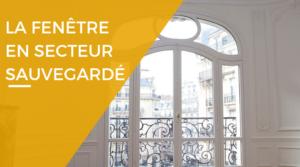 Peut-on poser des fenêtres en PVC dans un secteur sauvegardé ?