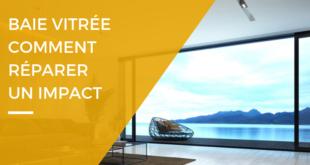Comment réparer un impact sur une baie vitrée
