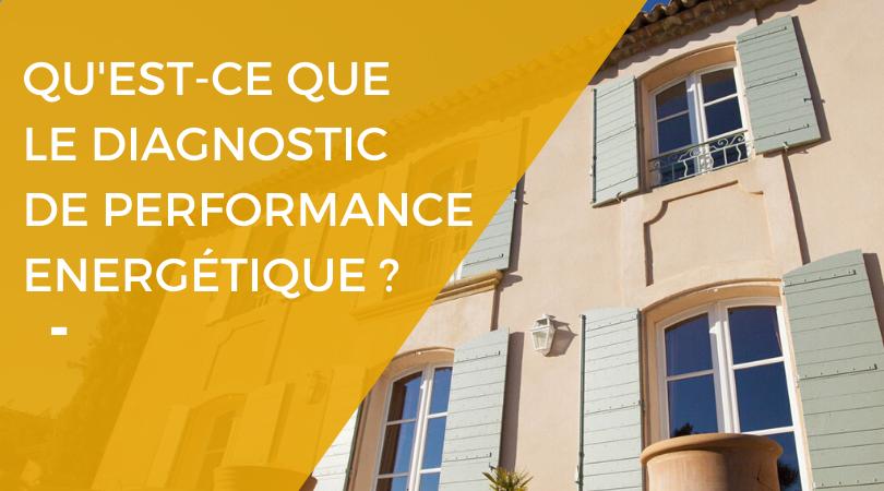 Qu'est-ce que le diagnostic de performance énergétique ?