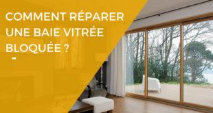 Comment réparer une baie vitrée bloquée ?