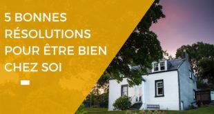 5 bonnes résolutions pour la maison en 2021