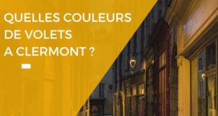 Quelles sont les couleurs des volets à Clermont-Ferrand ?