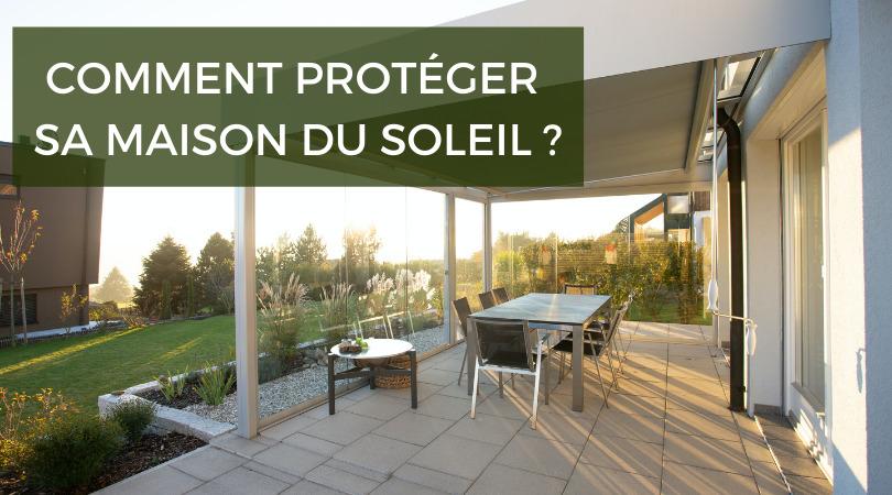 Comment bien choisir une protection solaire pour la maison ?