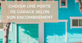 Choisir la porte de garage en fonction de l'encombrement et de l'espace